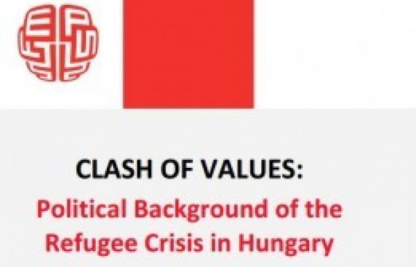 Clash of Values: Political Backgroundof the Refugee Crisis in Hungary